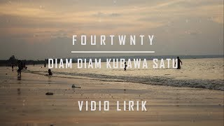 Video Fourtwnty - Diam Diam Kubawa Satu (Lirik) MP3, 3GP, MP4, WEBM, AVI, FLV Januari 2018