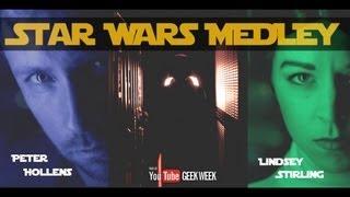 Star Wars Medley - Lindsey Stirling & Peter Hollens #geekweek