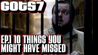 Ten things you might have missed in Game of Thrones season 7 episode 1. Easter eggs & foreshadowing from s7 e1
