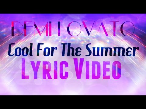 Demi Lovato -Cool For The Summer Lyric Video