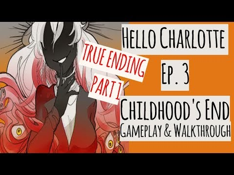 Hello Charlotte Episode 3 Childhood's End Part 1 of ❌True Ending ❌ Gameplay and Walkthrough
