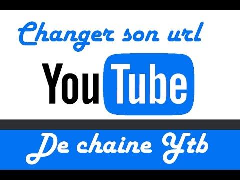comment modifier l'url de sa chaine youtube