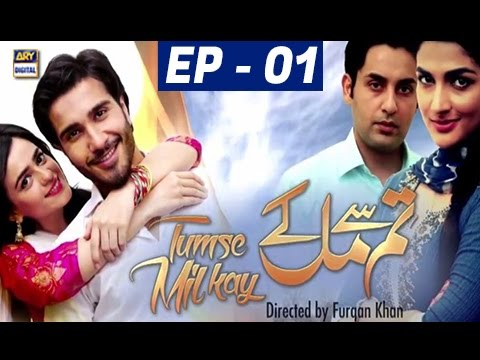 Tumse Mil Kay Episode 01 - ARY Digital Drama
