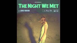 Video Lord Huron - The Night We Met MP3, 3GP, MP4, WEBM, AVI, FLV Agustus 2018