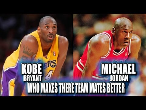 Kobe Bryant or Michael Jordan who makes there teammates better