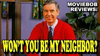 MovieBob Reviews – WON'T YOU BE MY NEIGHBOR