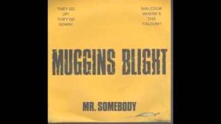 Muggins Blight - Mr. Somebody