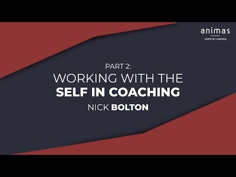 Working with the Self in Coaching (Part 2)