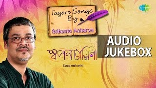 Best of Tagore Songs by Srikanto Acharya | Rabindra Sangeet | Audio Jukebox
