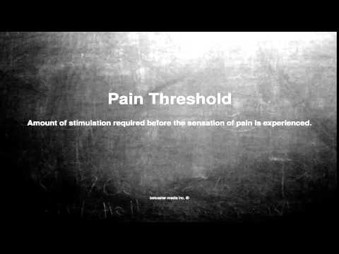 Medical vocabulary: What does Pain Threshold mean