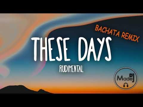 Rudimental - These Days (DJ Madej Bachata Remix) 2018