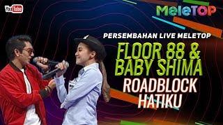 Video Floor 88 & Baby Shima - Roadblock Hatiku | Persembahan Live MeleTOP | Nabil & Farah Nabilah MP3, 3GP, MP4, WEBM, AVI, FLV Maret 2019