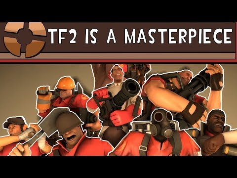 TF2 is a Timeless Masterpiece