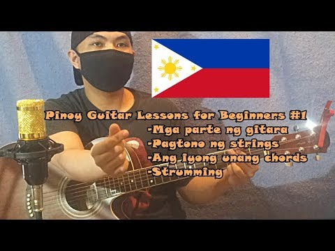 Pinoy Guitar Lessons For Beginners #1 - Guitar Parts -Tuning - Unang Chords