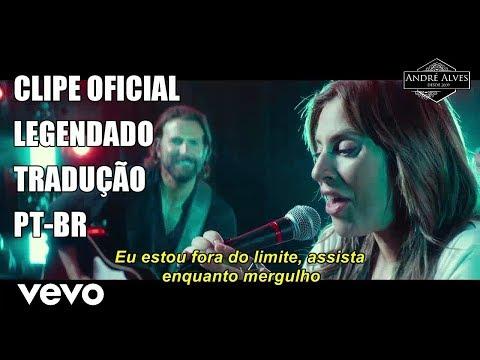 Lady Gaga - Shallow [Clipe Oficial] [Tradução/Legendado]