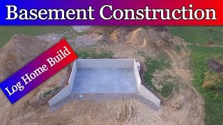 Log Home Build   Episode #1 - Basement Construction