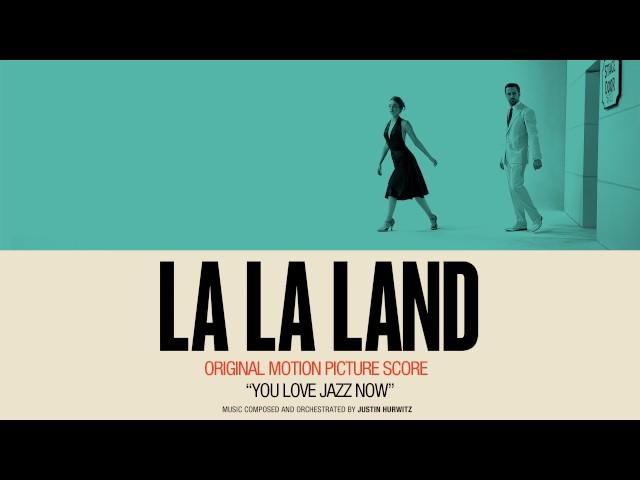 You Love Jazz Now La La Land Original Motion Picture Score ...