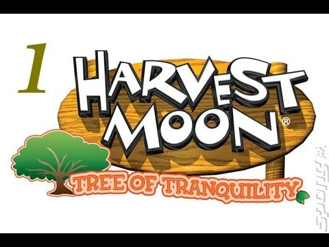 Let's Play Harvest Moon Tree of Tranquility Part 1 -- Unfortunately Long Episode
