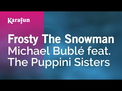 Frosty The Snowman - Michael Bublé feat. The Puppini Sisters | Karaoke Version | KaraFun