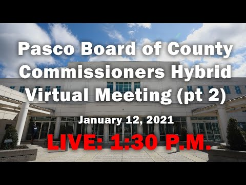 01.12.2021 Pasco Board of County Commissioners Hybrid Virtual Meeting (Afternoon Session)