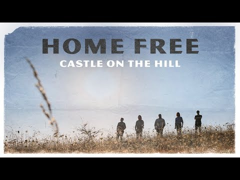 Ed Sheeran - Castle on the Hill (Home Free Cover) [Official Music Video] (видео)