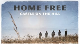 Ed Sheeran - Castle on the Hill (Home Free Cover) [Official Music Video]