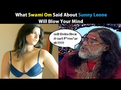 Video What Swami Om Said about Sunny Leone will Blow your Mind download in MP3, 3GP, MP4, WEBM, AVI, FLV January 2017