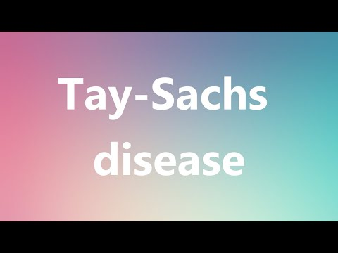 Tay-Sachs disease - Medical Definition