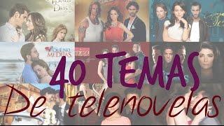 Los mejores 40 temas de telenovelas 2010-2015