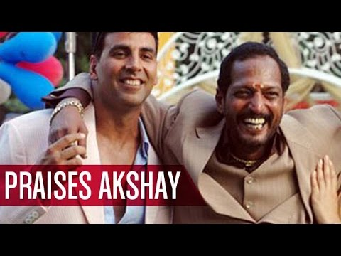 Nana Patekar In All PRAISES For Akshay Kumar   EXCLUSIVE