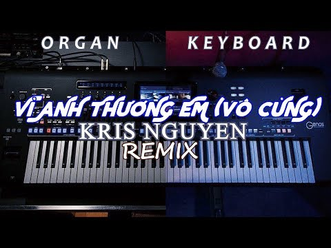 vi-anh-thuong-em-remix-organ-phan-duy-anh-l-cover-by-kris-nguyen