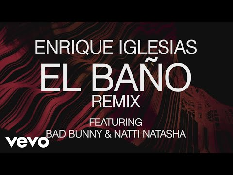 Video Enrique Iglesias - EL BAÑO REMIX (Lyric Video) ft. Bad Bunny, Natti Natasha download in MP3, 3GP, MP4, WEBM, AVI, FLV January 2017