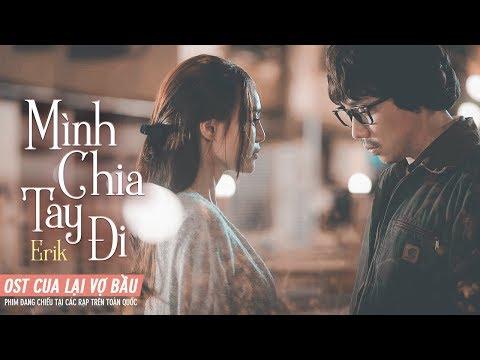 OST CUA LẠI VỢ BẦU | Mình Chia Tay Đi - Erik | Phim Đang Chiếu - Thời lượng: 5:04.
