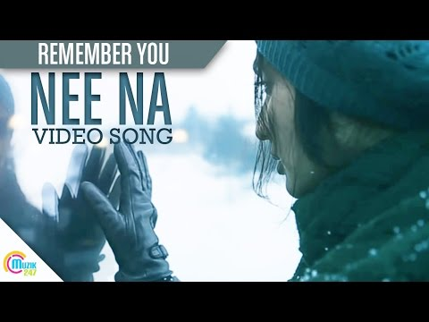 I Remember You Song HD Video - Nee-Na