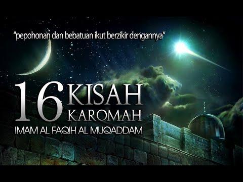 KISAH WALIYULLAH  - 16 KISAH KAROMAH IMAM AL FAQIH AL MUQADDAM