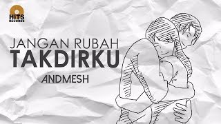 Video Andmesh - Jangan Rubah Takdirku (Official Lyric Video) MP3, 3GP, MP4, WEBM, AVI, FLV September 2017