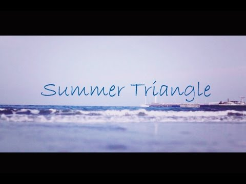 【神奈川】Summer Triangle