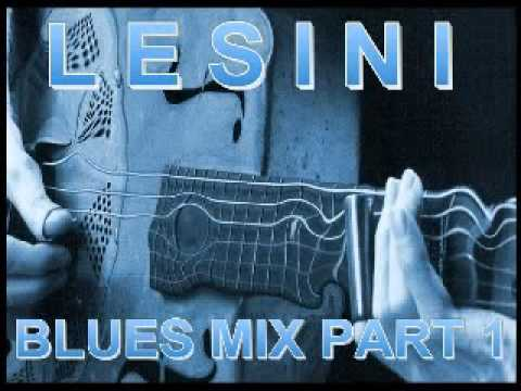 Blues Mix Part 1 - Dimitris Lesini Greece