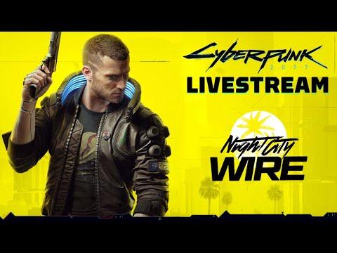 Cyberpunk 2077 Night City Wire Livestream (Episode 4)
