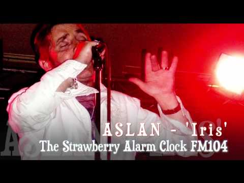 Aslan - 'Iris' [Strawberry Alarm Clock FM104]