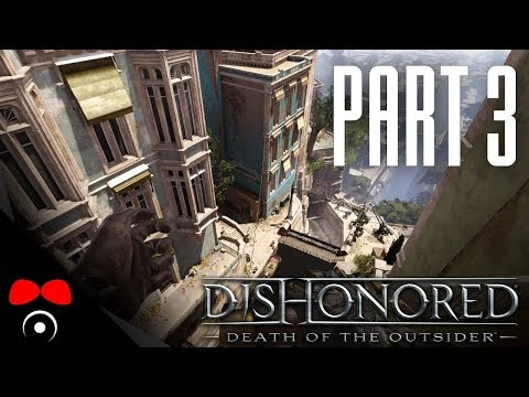 VSTOUPIL JSEM DO MUŽE! | Dishonored 2: Death of the Outsider #3
