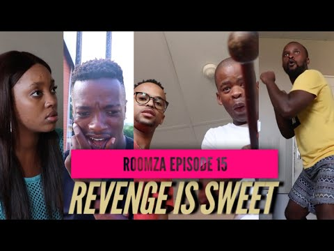 ROOMZA EPISODE 15- Revenge Is Sweet