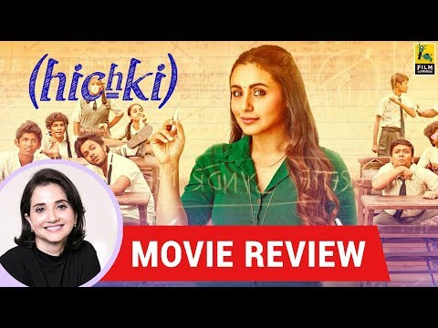 Anupama Chopra's Movie Review of Hichki | Siddharth P. Malhotra | Rani Mukerji