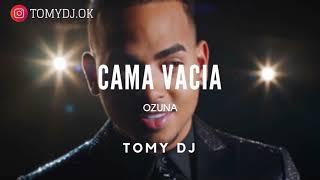 CAMA VACIA ✘ TOMY DJ [ OZUNA ]
