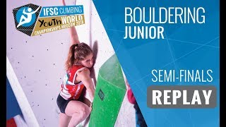 IFSC Youth World Championships Moscow 2018 - Bouldering - Semi-Finals - Junior by International Federation of Sport Climbing