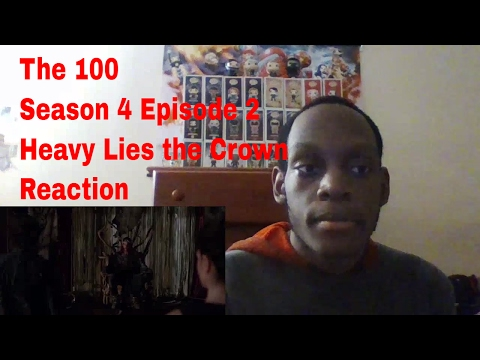The 100 Season 4 Episode 2 Heavy Lies The Crown Reaction