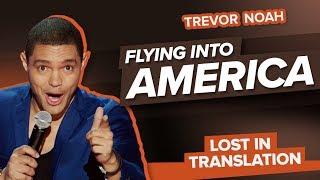 "Video ""Flying Into America"" - Trevor Noah - (Lost In Translation) MP3, 3GP, MP4, WEBM, AVI, FLV Agustus 2019"