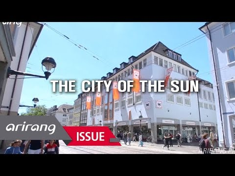 [Arirang Prime] Freiburg, the City of the Sun / Smart City for Humans