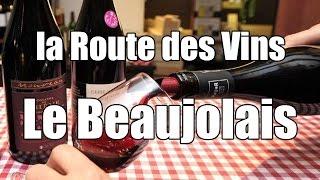 La Route des vins - Le Beaujolais Nouveau