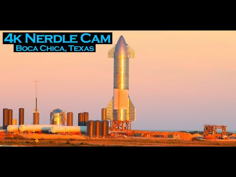 Nerdle Cam 4K-  Starship  Live At SpaceX Boca Chica Launch Facility